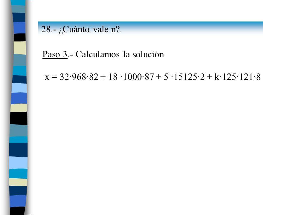 28.- ¿Cuánto vale n . Paso 3.- Calculamos la solución.