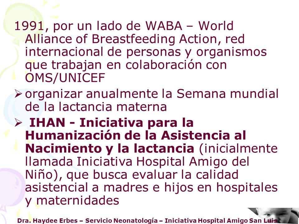 organizar anualmente la Semana mundial de la lactancia materna