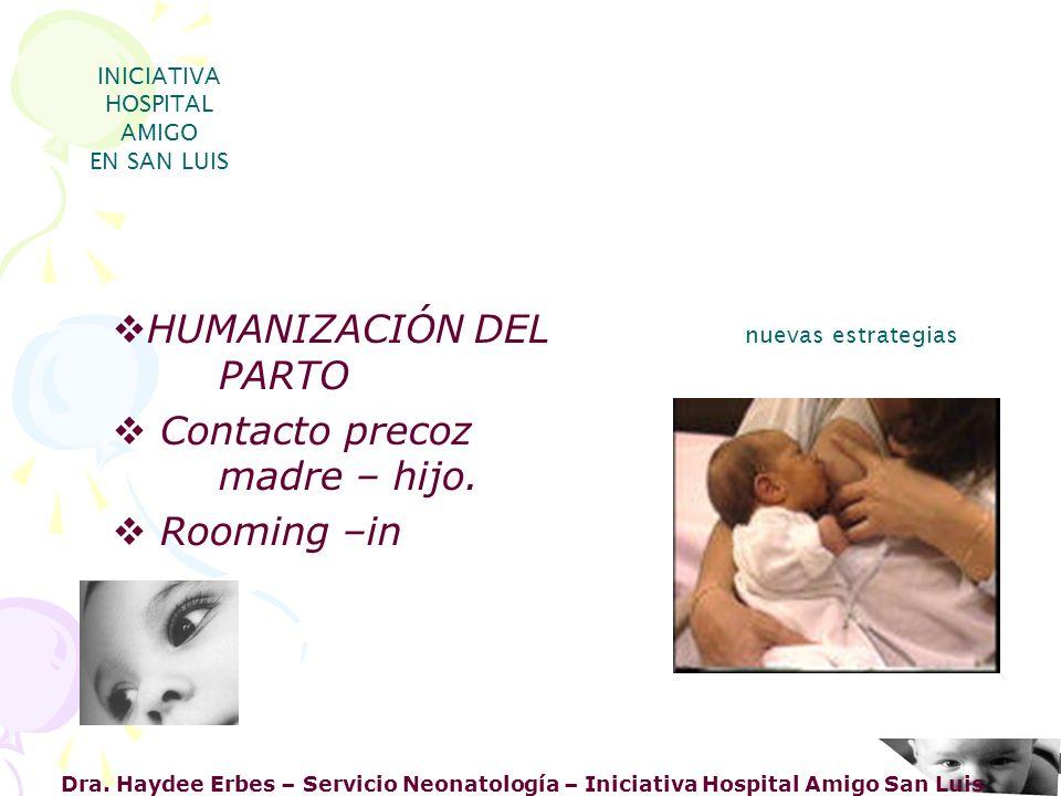 HUMANIZACIÓN DEL PARTO Contacto precoz madre – hijo. Rooming –in