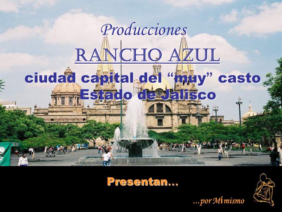 ciudad capital del muy casto Estado de Jalisco