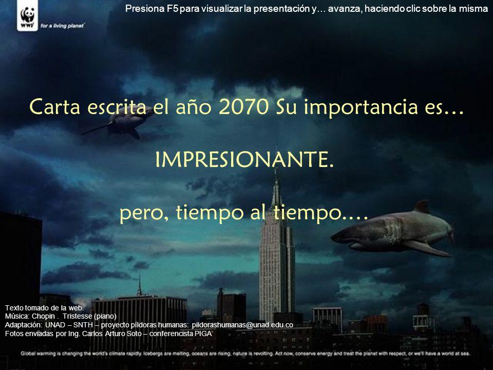 Carta escrita el año 2070 Su importancia es…