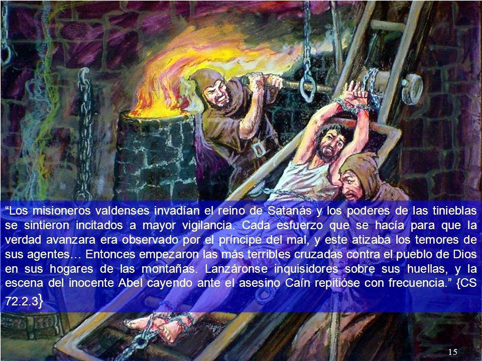 Los misioneros valdenses invadían el reino de Satanás y los poderes de las tinieblas se sintieron incitados a mayor vigilancia.