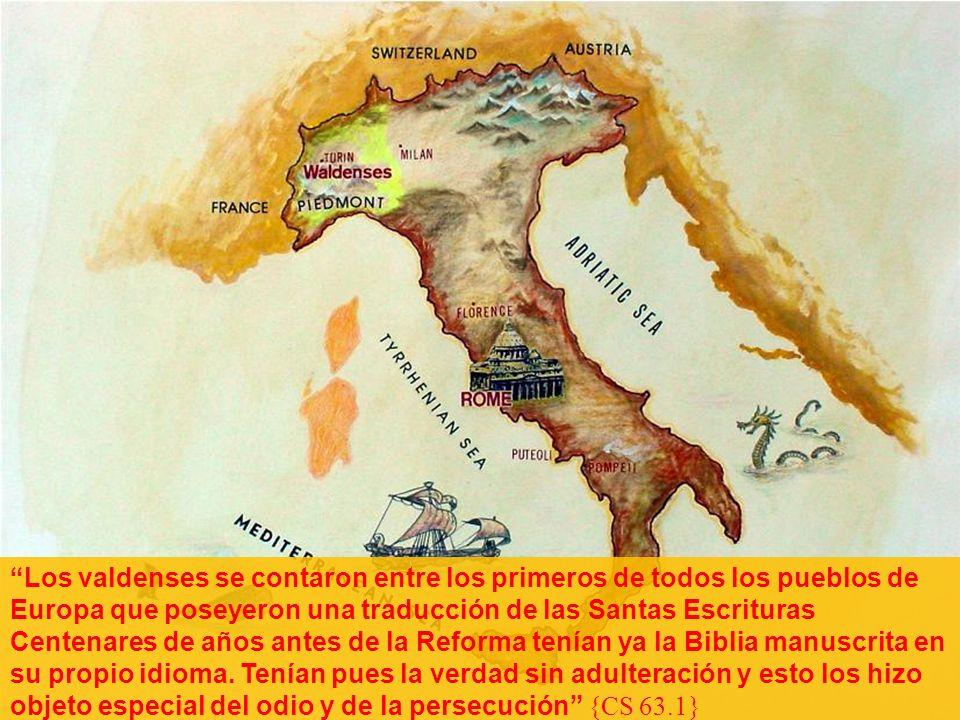 Los valdenses se contaron entre los primeros de todos los pueblos de Europa que poseyeron una traducción de las Santas Escrituras Centenares de años antes de la Reforma tenían ya la Biblia manuscrita en su propio idioma.