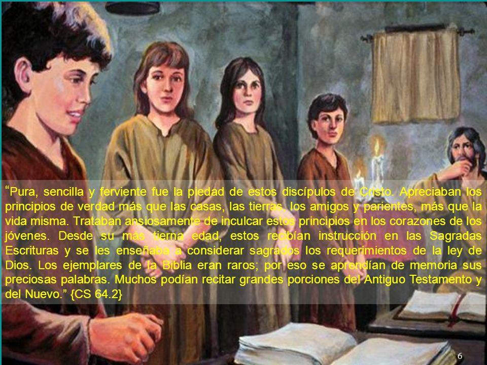 Pura, sencilla y ferviente fue la piedad de estos discípulos de Cristo.