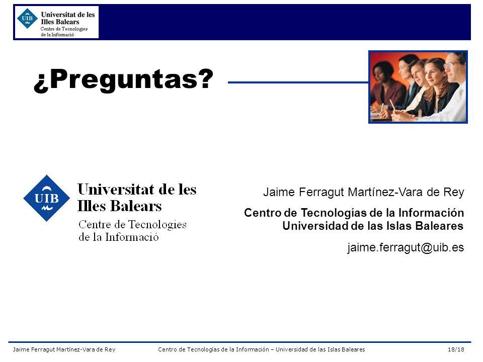 ¿Preguntas Jaime Ferragut Martínez-Vara de Rey jaime.ferragut@uib.es