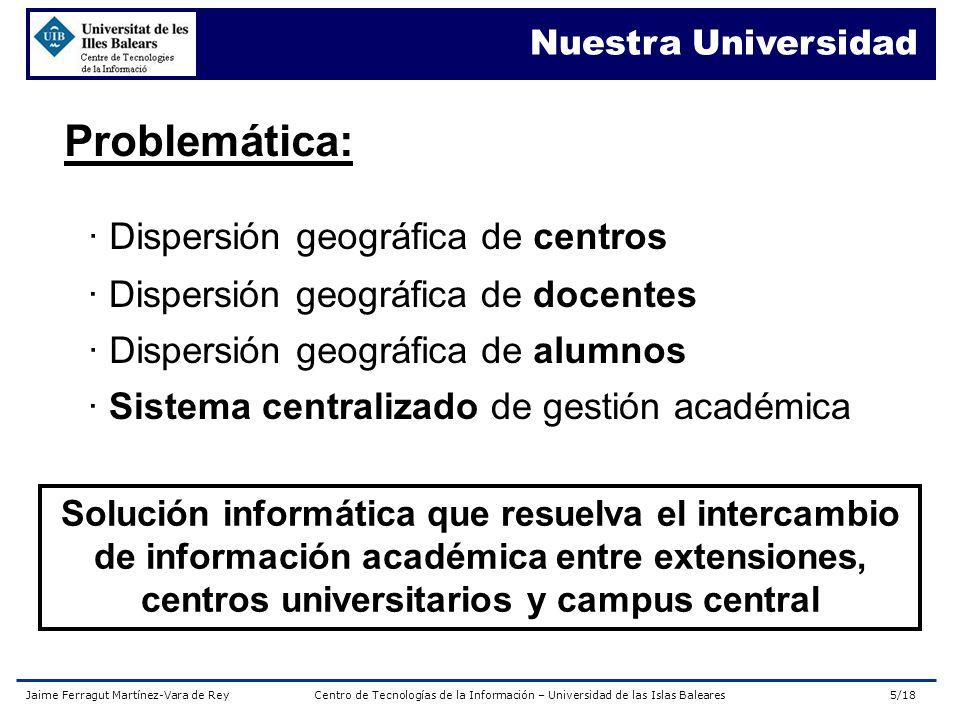 Problemática: · Dispersión geográfica de centros