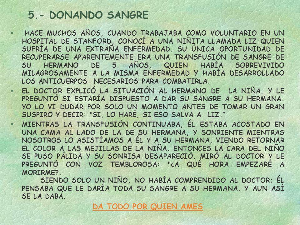5.- DONANDO SANGRE DA TODO POR QUIEN AMES