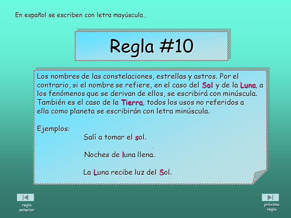 En español se escriben con letra mayúscula…