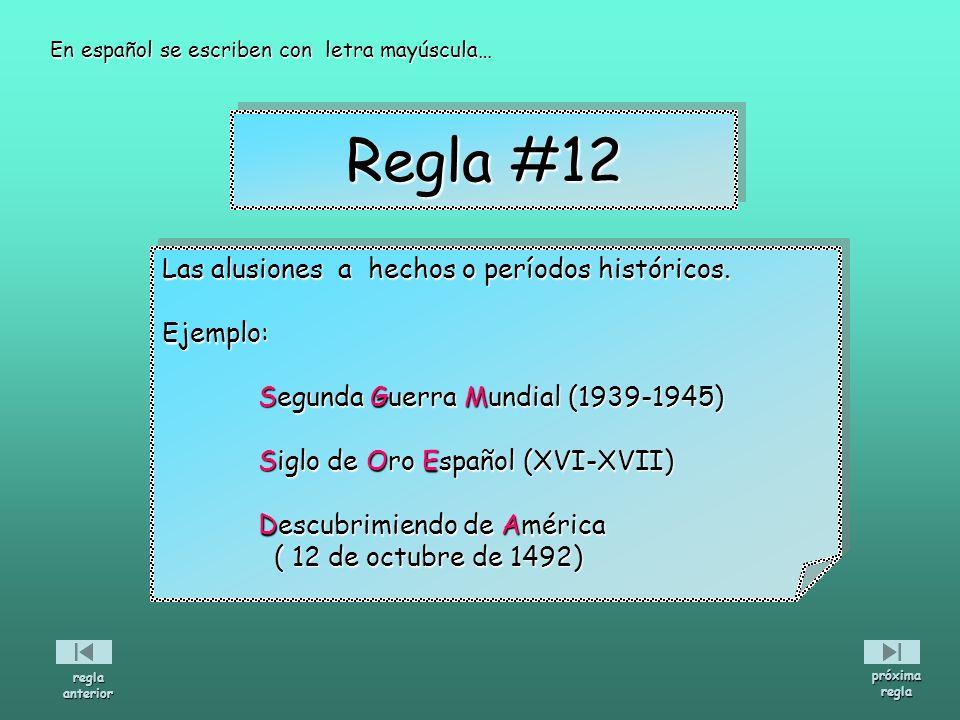 Regla #12 Las alusiones a hechos o períodos históricos. Ejemplo: