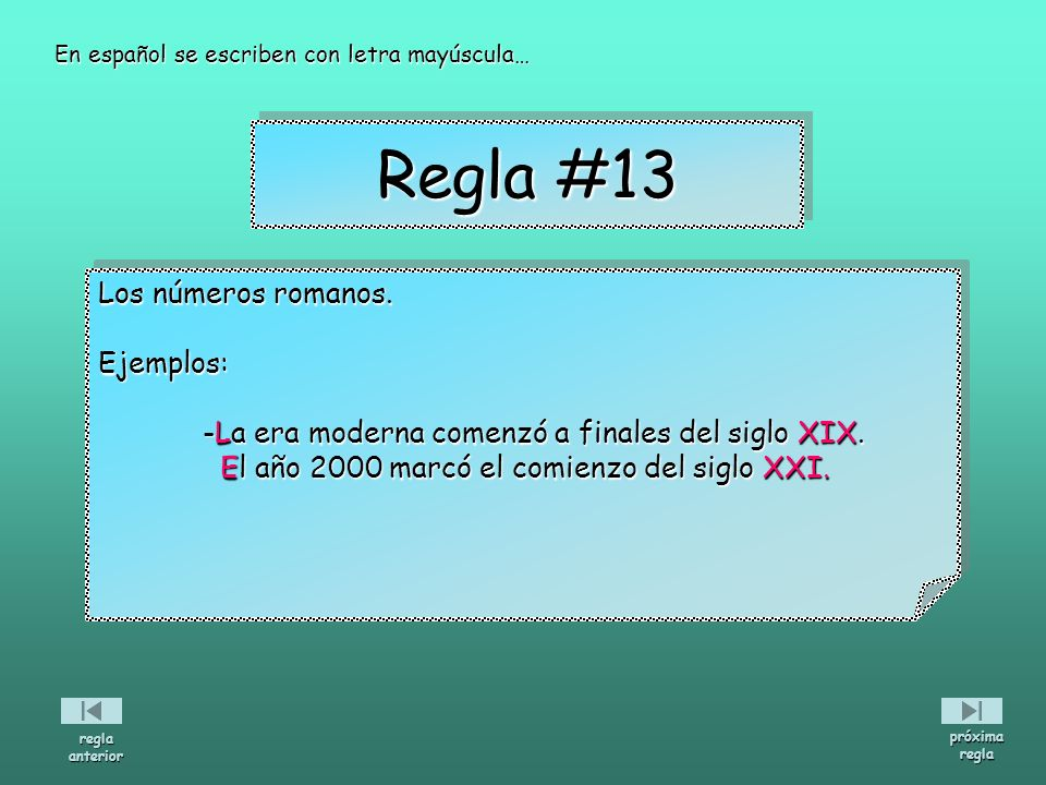 Regla #13 Los números romanos. Ejemplos: