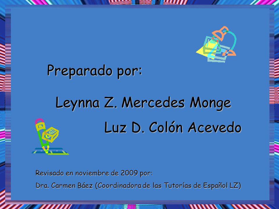 Leynna Z. Mercedes Monge Luz D. Colón Acevedo