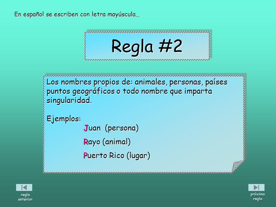 Regla #2 Los nombres propios de: animales, personas, países