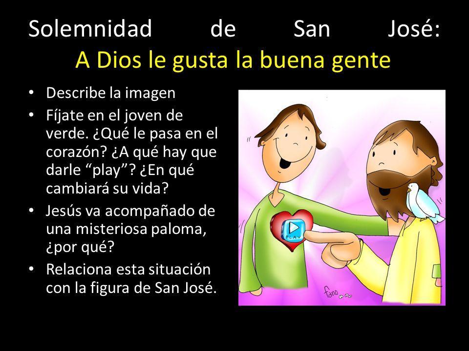 Solemnidad de San José: A Dios le gusta la buena gente