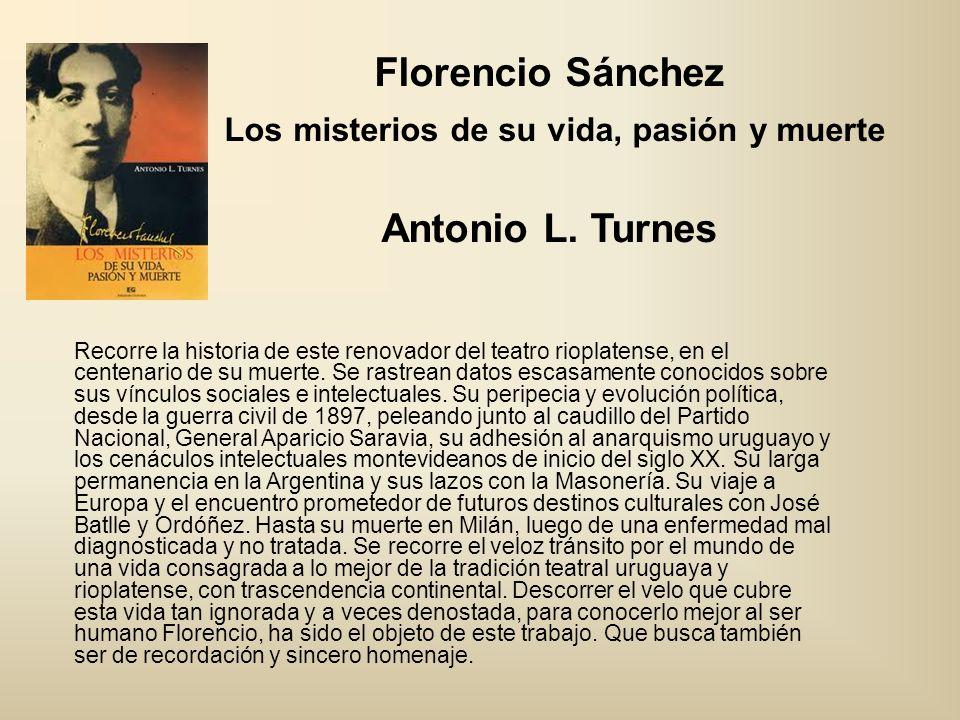 Florencio Sánchez Los misterios de su vida, pasión y muerte Antonio L