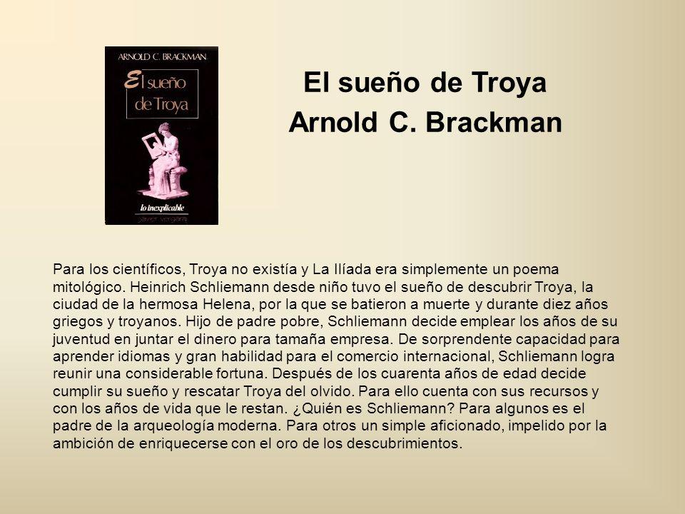 El sueño de Troya Arnold C. Brackman