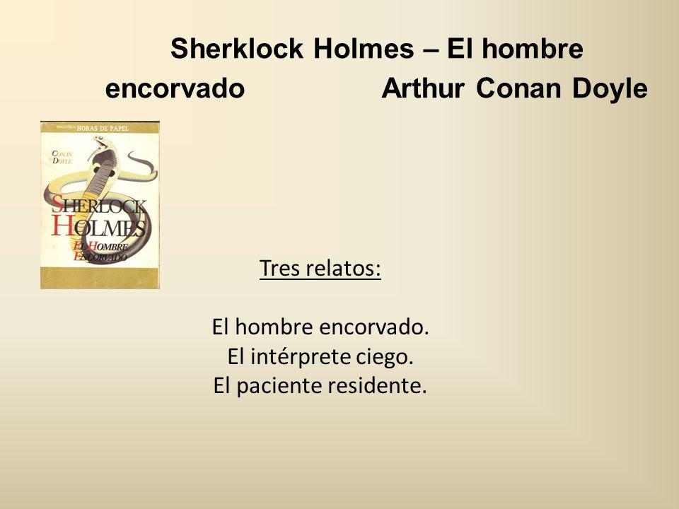 Sherklock Holmes – El hombre encorvado Arthur Conan Doyle