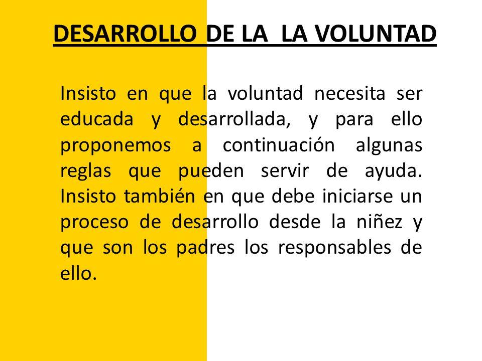 DESARROLLO DE LA LA VOLUNTAD