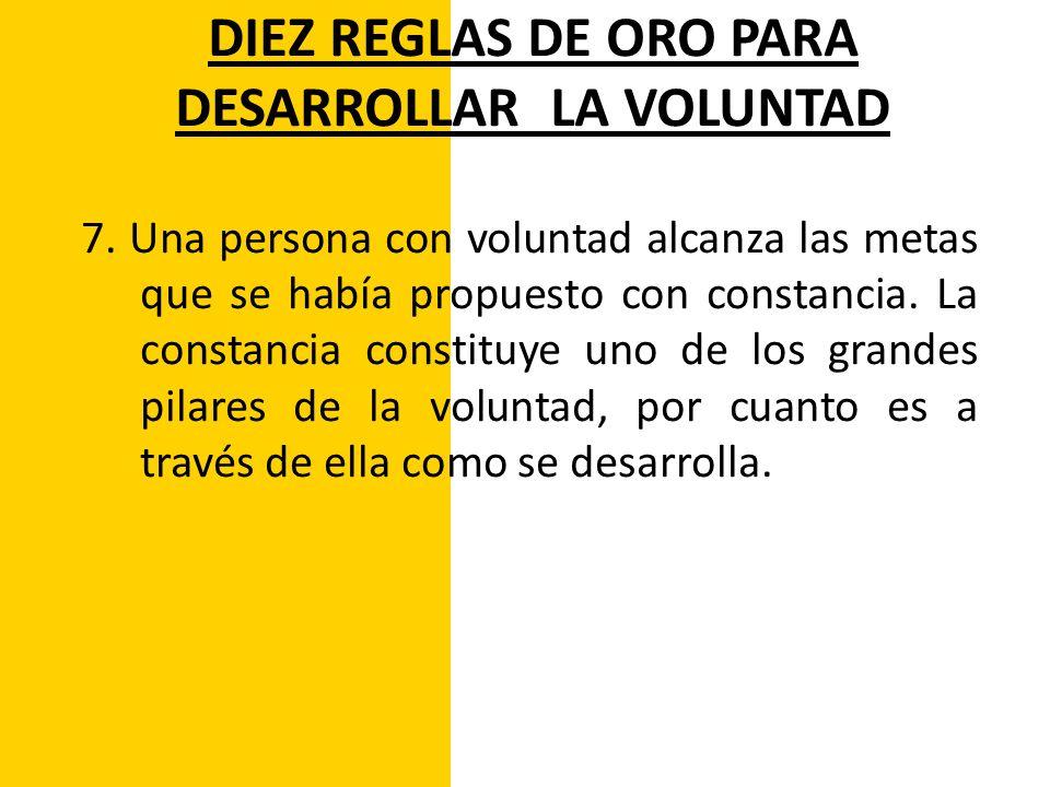 DIEZ REGLAS DE ORO PARA DESARROLLAR LA VOLUNTAD