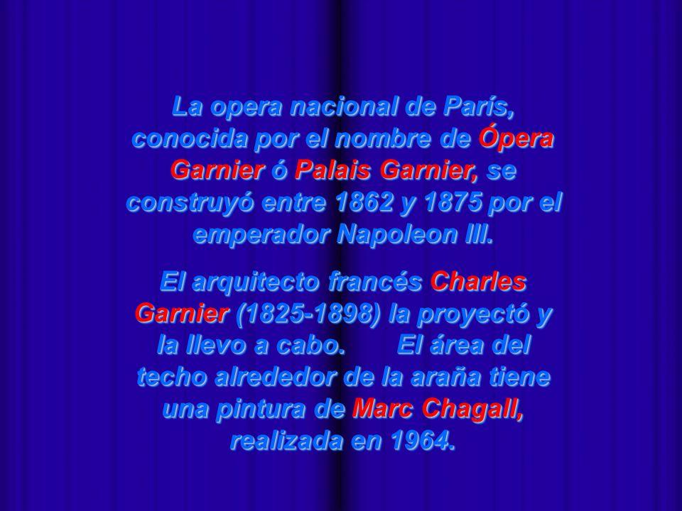 La opera nacional de París, conocida por el nombre de Ópera Garnier ó Palais Garnier, se construyó entre 1862 y 1875 por el emperador Napoleon III.