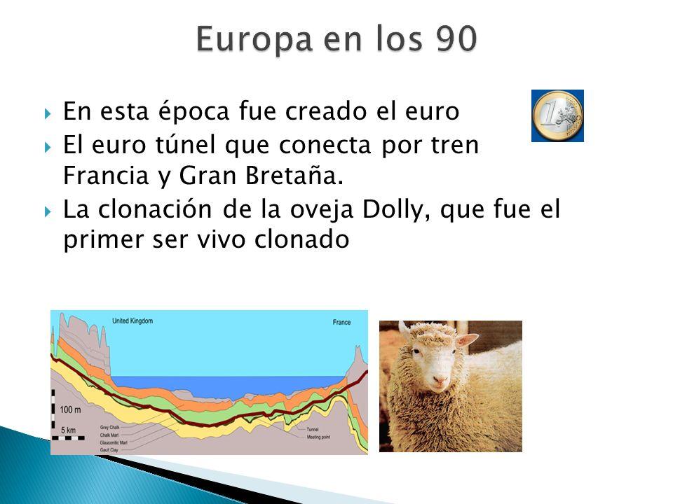 Europa en los 90 En esta época fue creado el euro