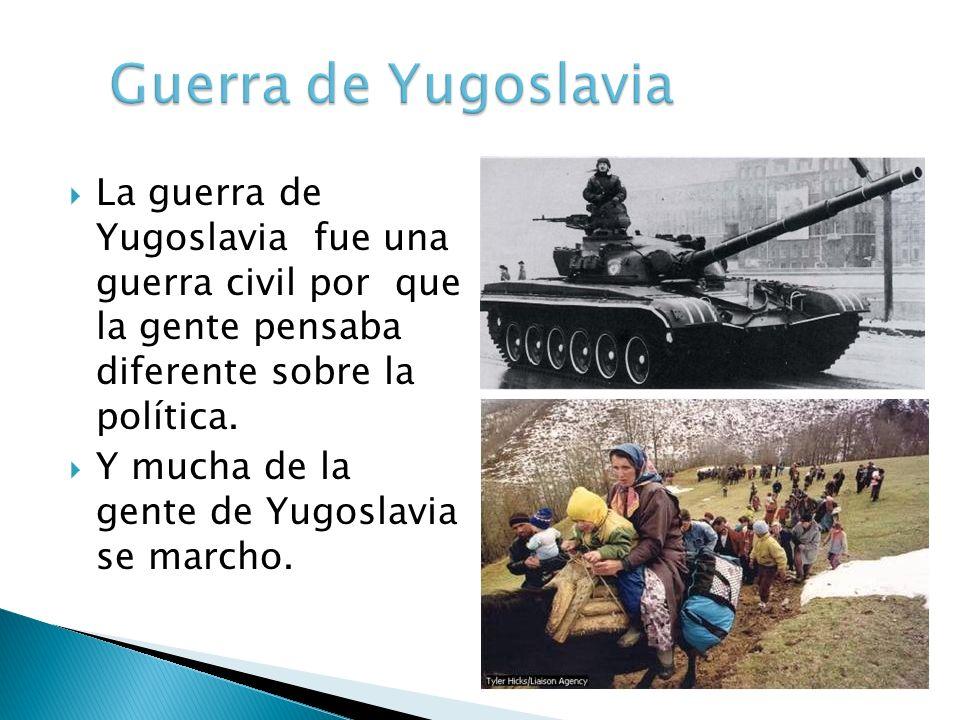 Guerra de Yugoslavia La guerra de Yugoslavia fue una guerra civil por que la gente pensaba diferente sobre la política.