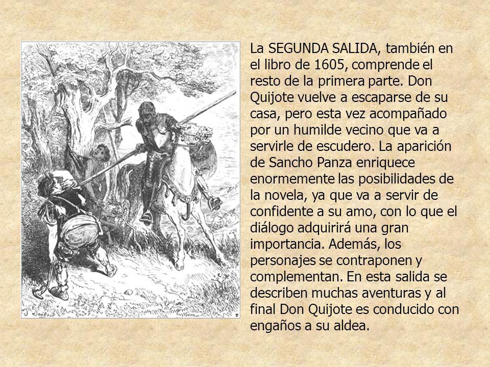 La SEGUNDA SALIDA, también en el libro de 1605, comprende el resto de la primera parte.