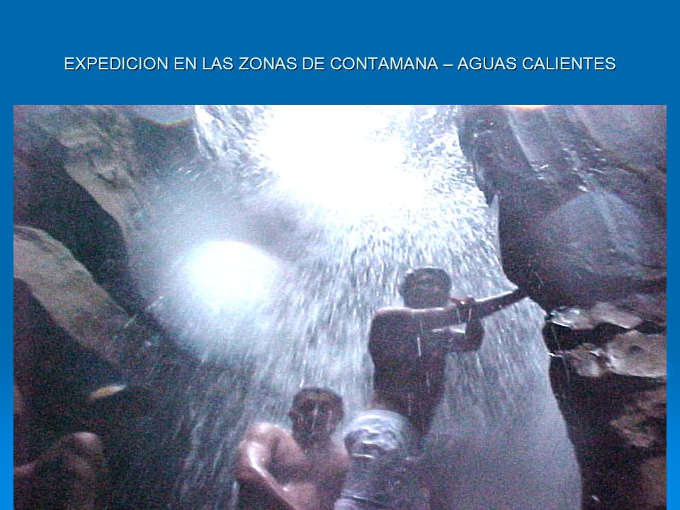 EXPEDICION EN LAS ZONAS DE CONTAMANA – AGUAS CALIENTES