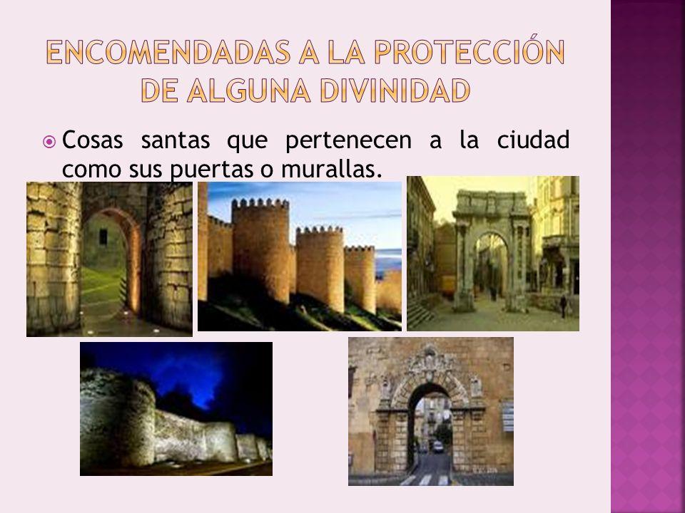 ENCOMENDADAS A LA PROTECCIÓN DE ALGUNA DIVINIDAD