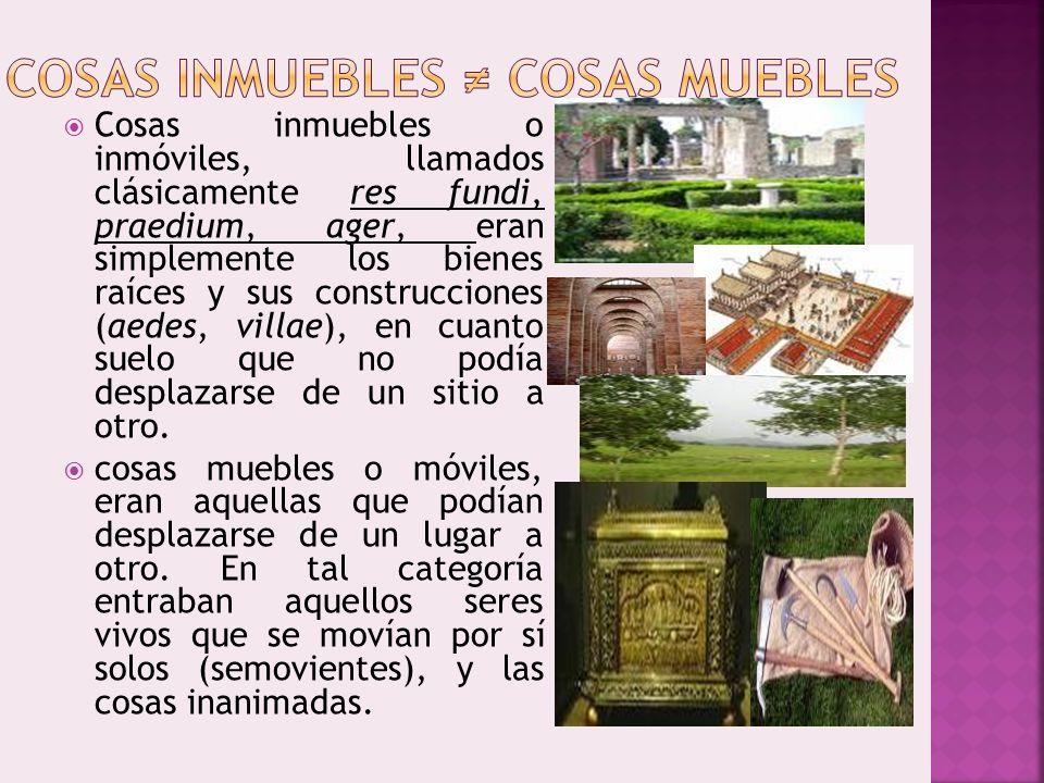 COSAS INMUEBLES ≠ COSAS MUEBLES