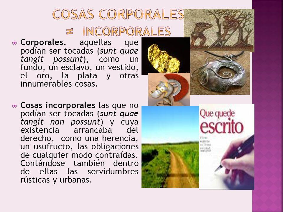 COSAS CORPORALES ≠ INCORPORALES