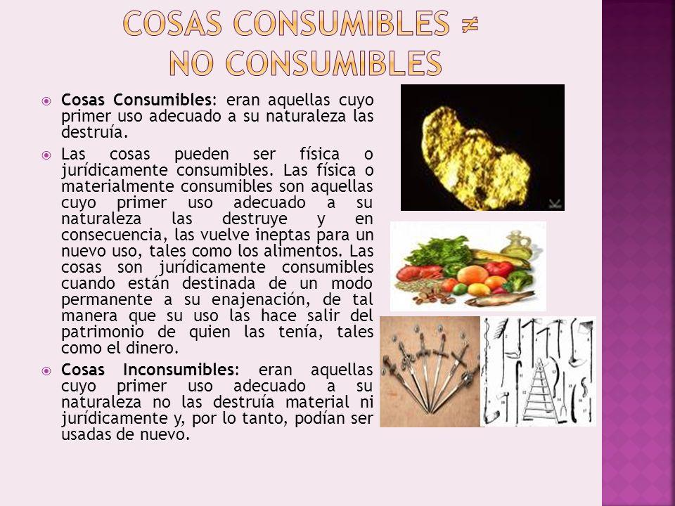 COSAS CONSUMIBLES ≠ NO CONSUMIBLES