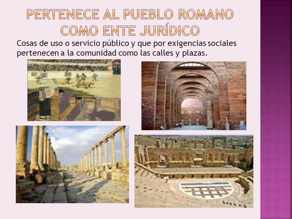 PERTENECE AL PUEBLO ROMANO COMO ENTE JURÍDICO
