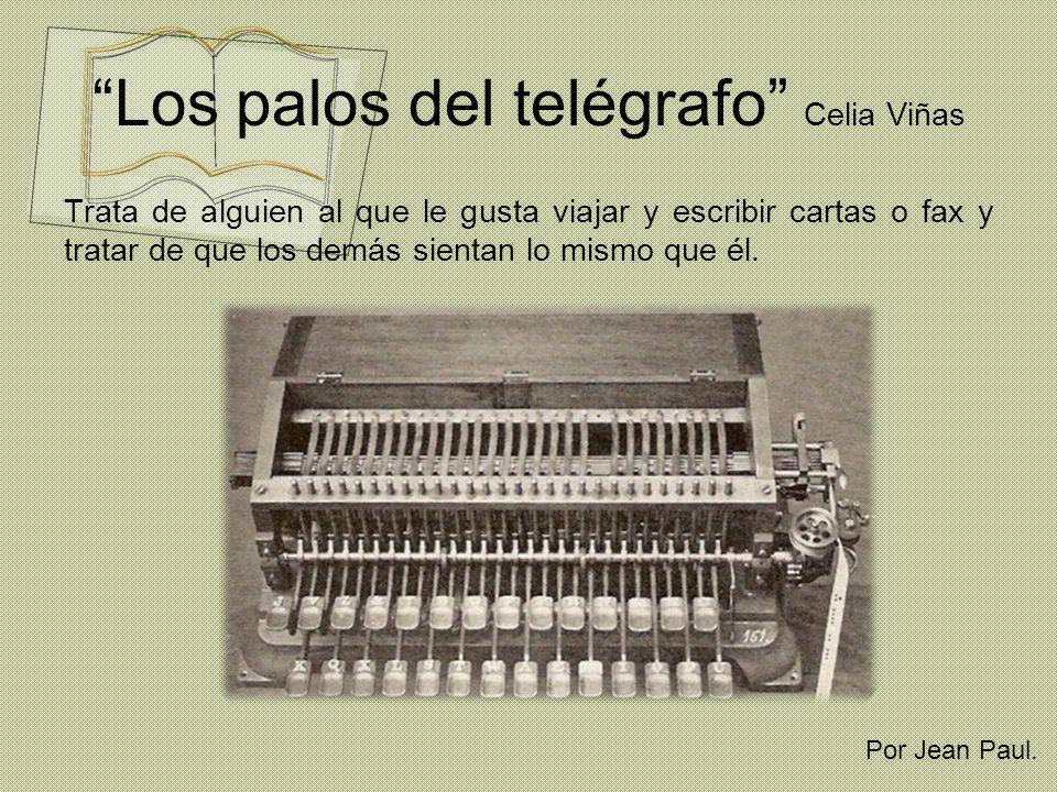 Los palos del telégrafo Celia Viñas