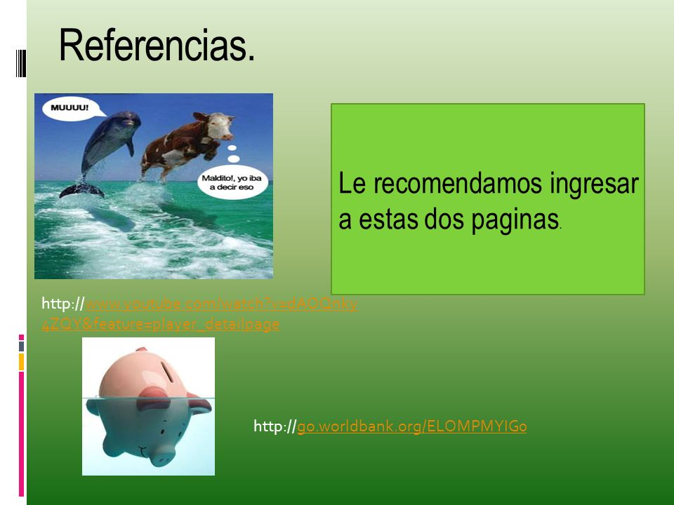 Referencias. Le recomendamos ingresar a estas dos paginas.
