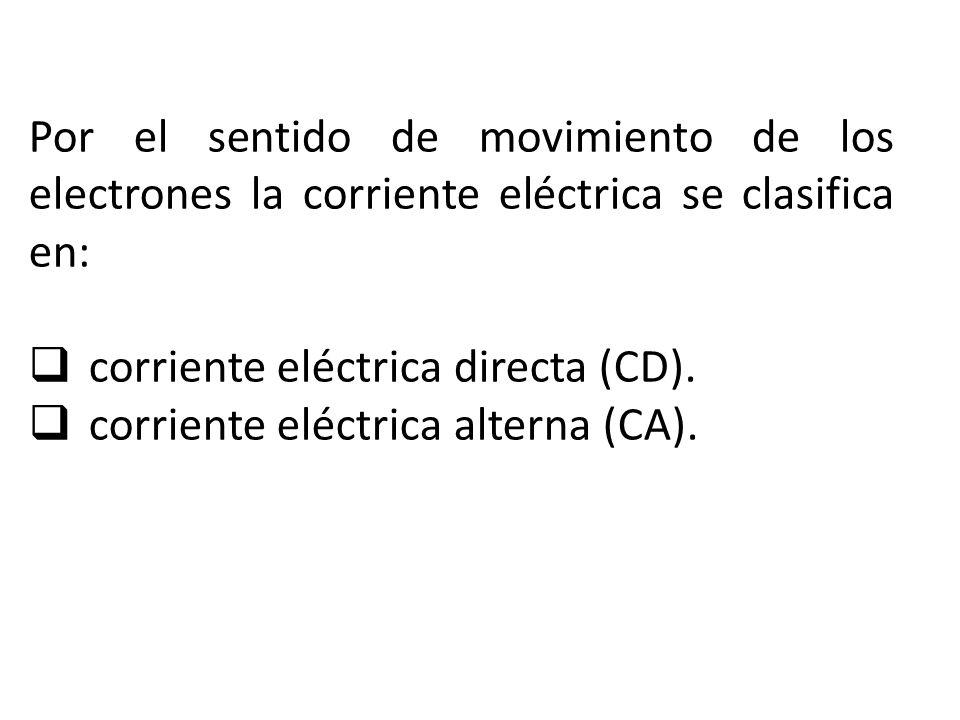 Por el sentido de movimiento de los electrones la corriente eléctrica se clasifica en: