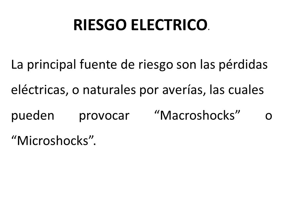 RIESGO ELECTRICO. La principal fuente de riesgo son las pérdidas