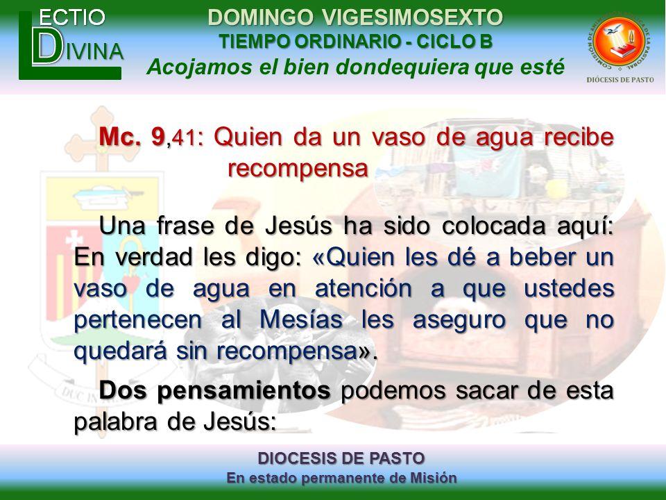 Mc. 9,41: Quien da un vaso de agua recibe recompensa