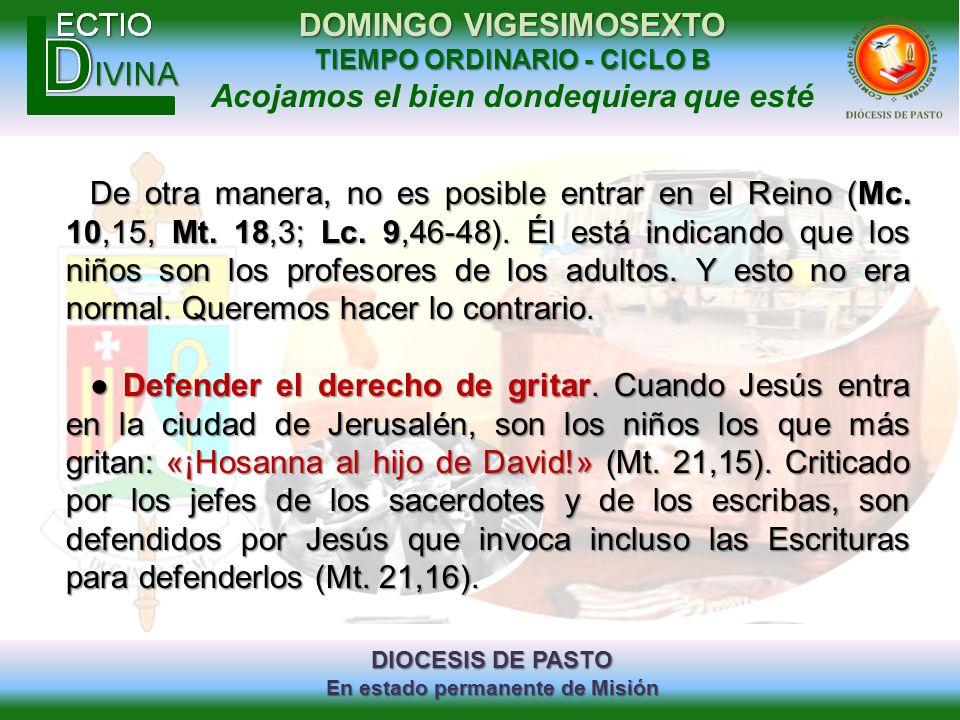 De otra manera, no es posible entrar en el Reino (Mc. 10,15, Mt