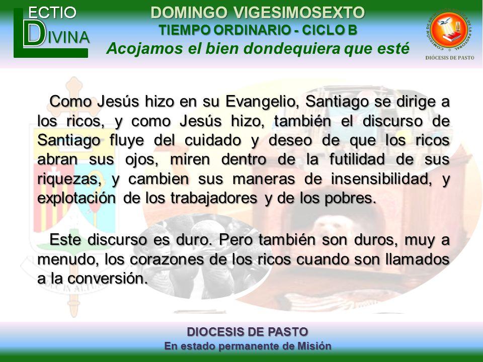 Como Jesús hizo en su Evangelio, Santiago se dirige a los ricos, y como Jesús hizo, también el discurso de Santiago fluye del cuidado y deseo de que los ricos abran sus ojos, miren dentro de la futilidad de sus riquezas, y cambien sus maneras de insensibilidad, y explotación de los trabajadores y de los pobres.