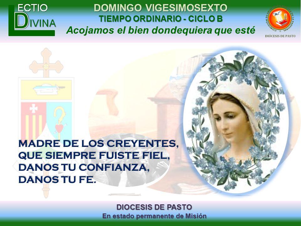 MADRE DE LOS CREYENTES, QUE SIEMPRE FUISTE FIEL, DANOS TU CONFIANZA, DANOS TU FE.