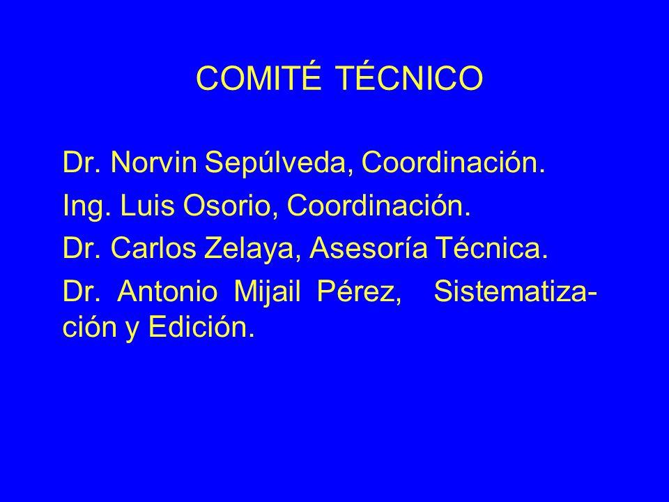 COMITÉ TÉCNICO Dr. Norvin Sepúlveda, Coordinación.