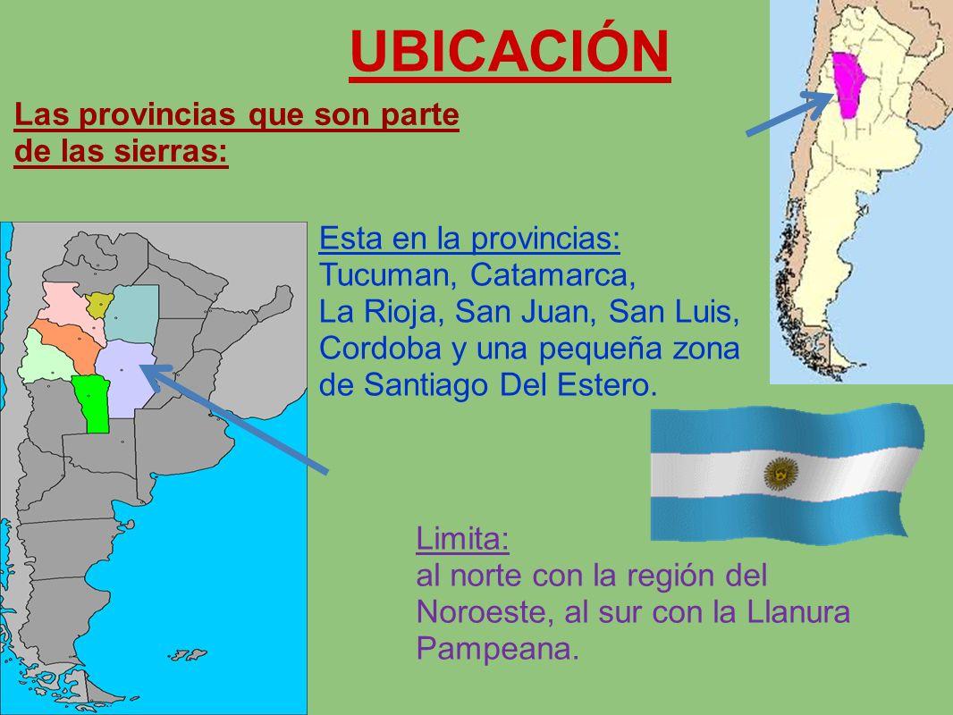UBICACIÓN Las provincias que son parte de las sierras: