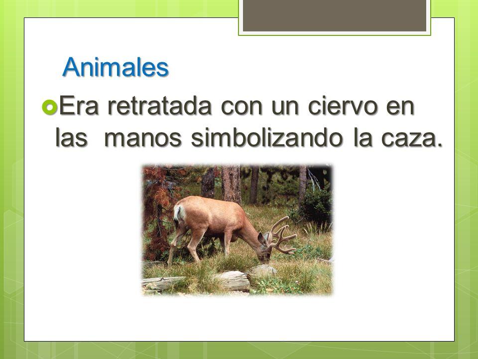 Era retratada con un ciervo en las manos simbolizando la caza.