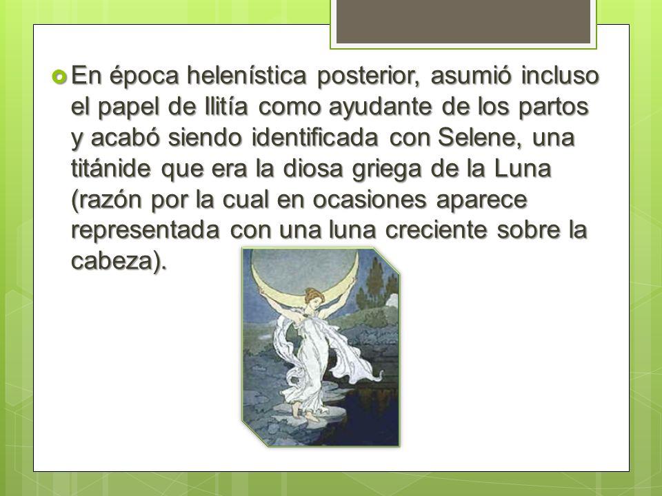 En época helenística posterior, asumió incluso el papel de Ilitía como ayudante de los partos y acabó siendo identificada con Selene, una titánide que era la diosa griega de la Luna (razón por la cual en ocasiones aparece representada con una luna creciente sobre la cabeza).