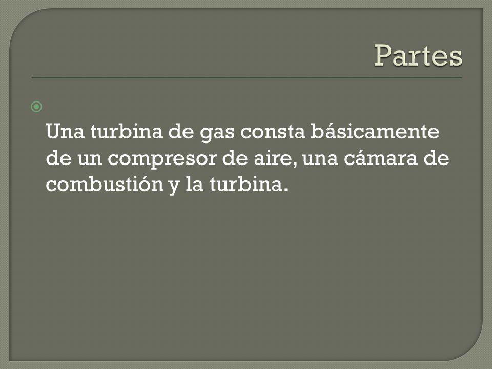 PartesUna turbina de gas consta básicamente de un compresor de aire, una cámara de combustión y la turbina.