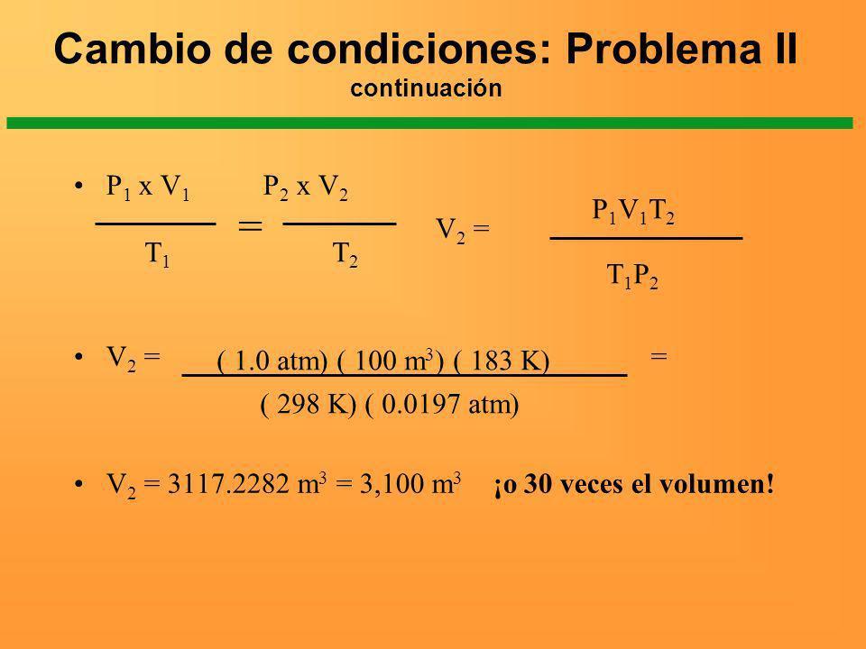 Cambio de condiciones: Problema II continuación