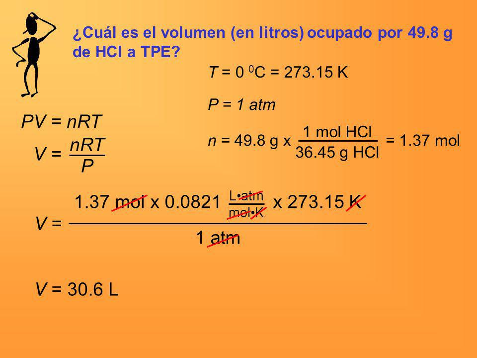 PV = nRT nRT V = P 1.37 mol x 0.0821 x 273.15 K V = 1 atm V = 30.6 L