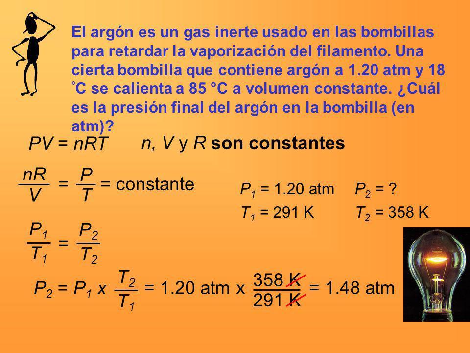 PV = nRT n, V y R son constantes nR V = P T = constante P1 T1 P2 T2 =