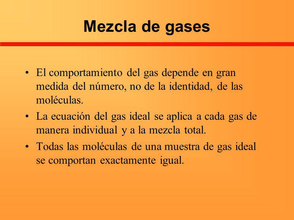 Mezcla de gases El comportamiento del gas depende en gran medida del número, no de la identidad, de las moléculas.