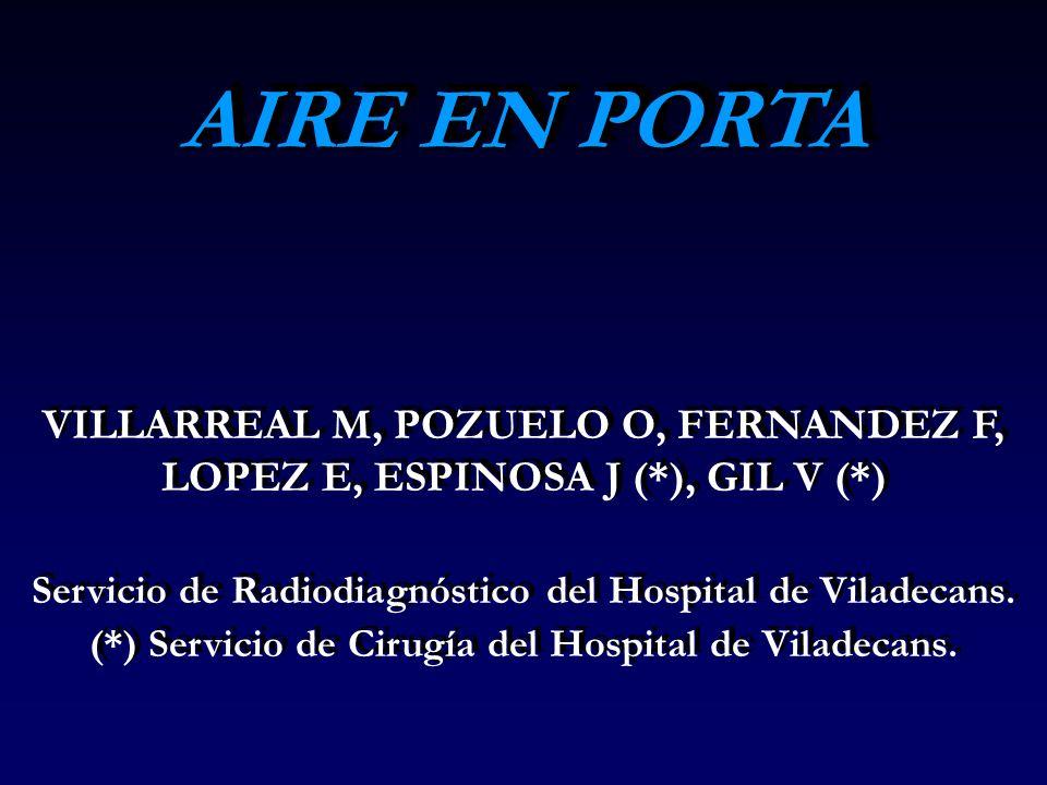 AIRE EN PORTAVILLARREAL M, POZUELO O, FERNANDEZ F, LOPEZ E, ESPINOSA J (*), GIL V (*) Servicio de Radiodiagnóstico del Hospital de Viladecans.